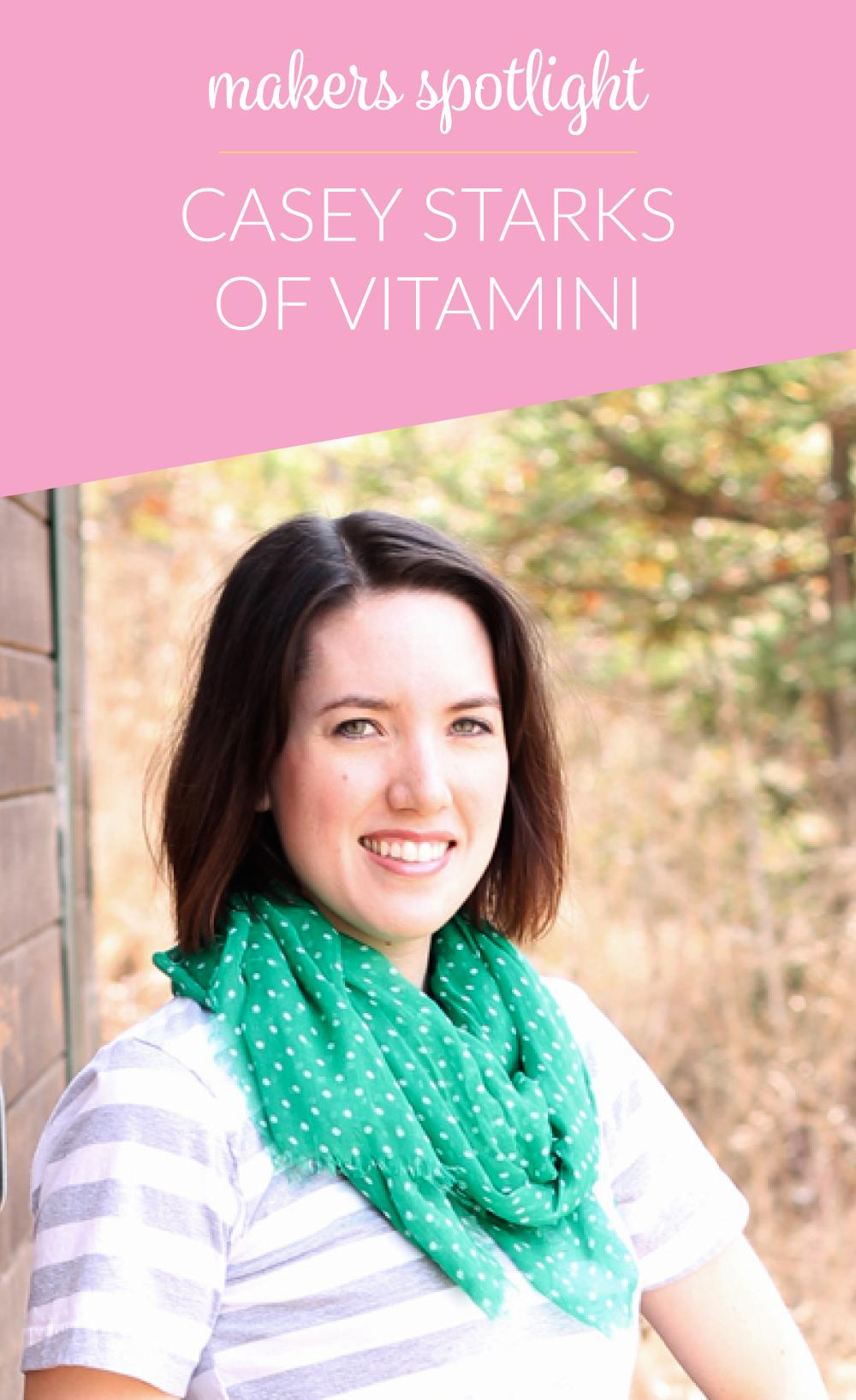 Makers Spotlight: Casey Starks of Vitamini