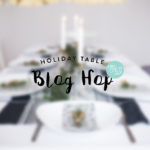 Holiday Table Blog Hop 2016