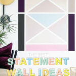 Making a Statement / Statement Wall Ideas that Add a Pop of Color