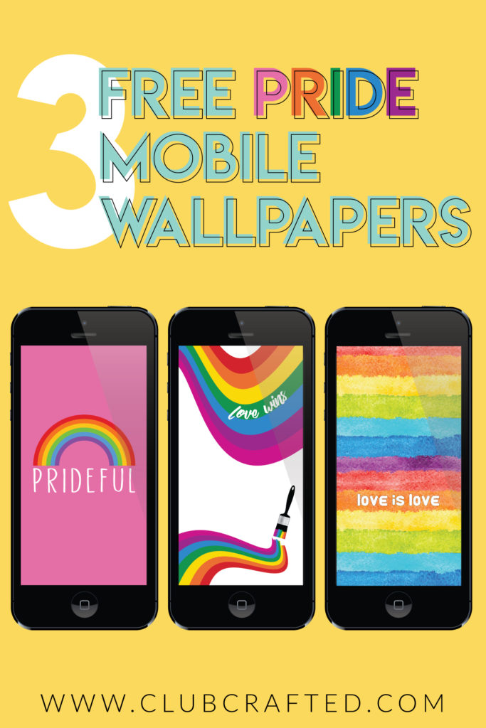 3 Free PRIDE Phone Wallpapers for Pride Month | Club Crafted